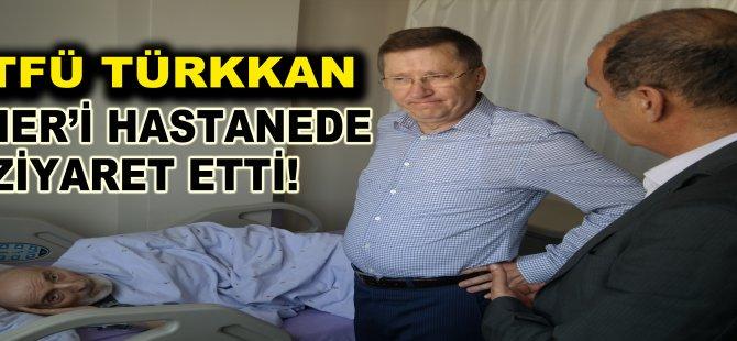 Türkkan Güner'i Hastanede Ziyaret Etti