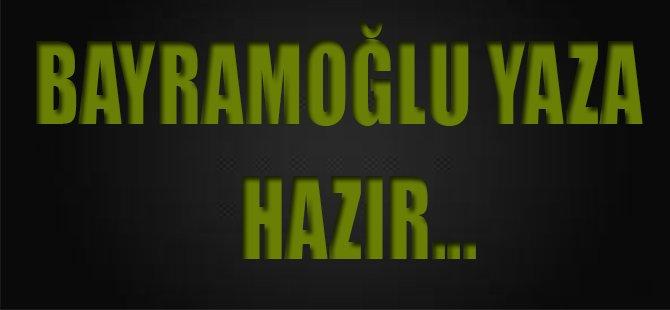 Bayramoğlu Yaza Hazır