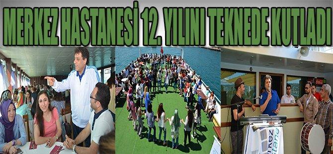 Merkez Hastanesi 12. Yılını Teknede Kutladı