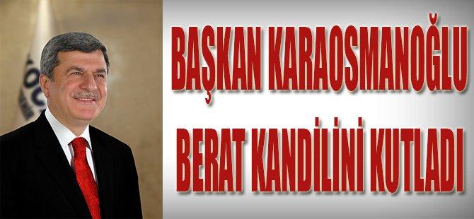Başkan Karaosmanoğlu Berat Kandilini Kutladı