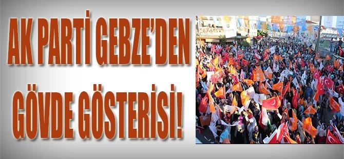Ak Parti Gebze'den Gövde Gösterisi!