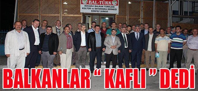 """Balkanlar """"KAFLI"""" dedi"""