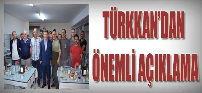 Türkkan'dan Önemli Açıklama
