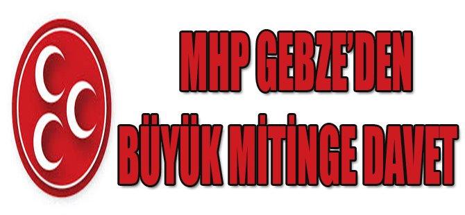 MHP Gebze'den Büyük Mitinge Davet