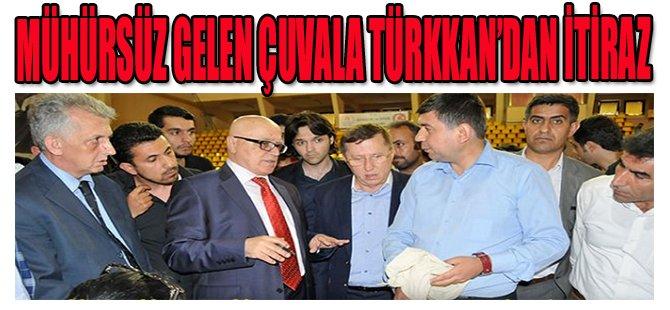 Mühürsüz Gelen Çuvala Türkkan'dan İtiraz