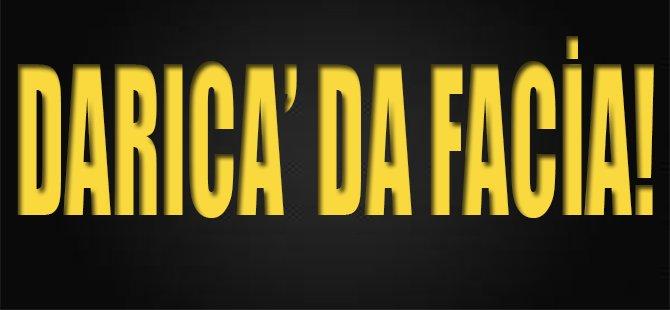 Darıca'da Facia!