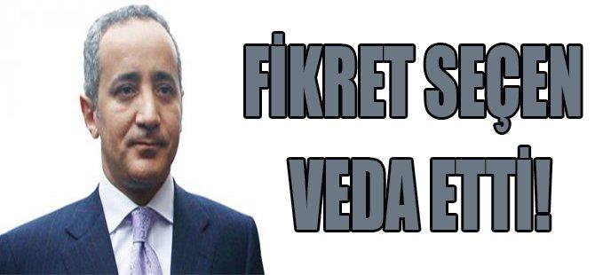 Fikret Seçen Veda Etti!