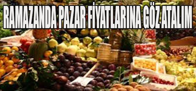 Ramazanda Pazar Fiyatlarına Göz Atalım