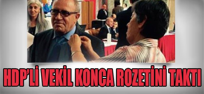 HDP'li Vekil Konca Rozetini Taktı