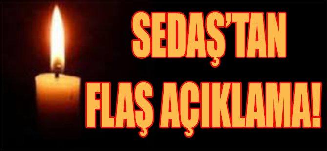 Sedaş'tan Flaş Açıklama!