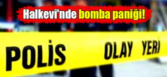 Halkevi'nde Bomba Paniği!