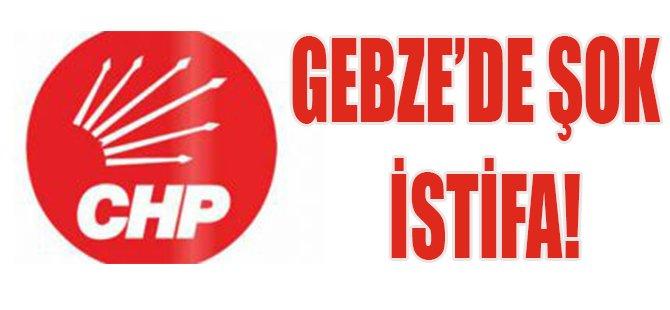 CHP Gebze'de Şok İstifa!