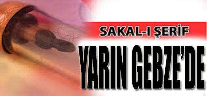 Sakal-ı Şerif Yarın Gebze'de