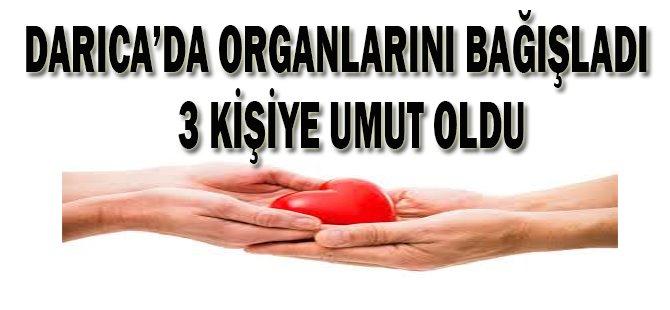 Darıca'da Organlarını Bağışladı, 3 Kişiye Umut Oldu