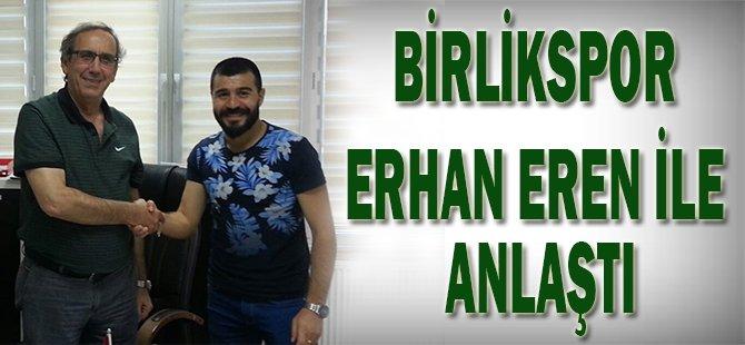 Birlikspor Erhan Eren ile anlaştı