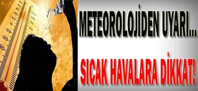 Meteorolojiden uyarı! Sıcak havalara dikkat