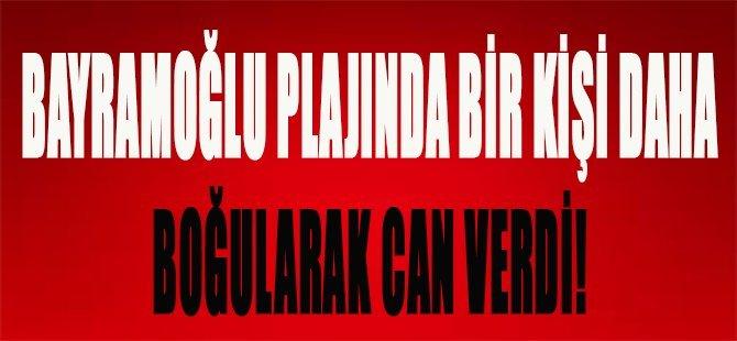 Bayramoğlu Plajında Bir Kişi Daha Boğularak Can Verdi!