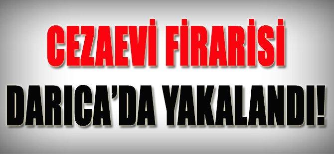 Cezaevi Firarisi Darıca'da Yakalandı!