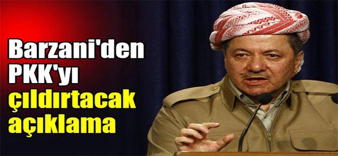 Barzani'den PKK'yı çıldırtacak açıklama!
