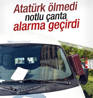 Çantadan Atatürk Ölmedi Notu  Çıktı