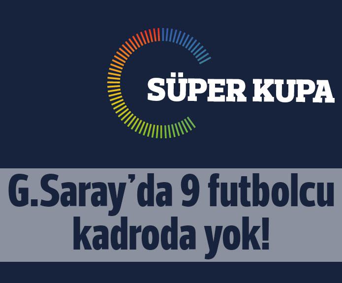 Süper Kupada 9 Oyuncu Kadroda Yok