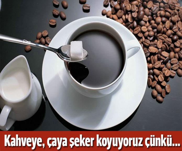 Kahve ve çaya neden şeker atarız