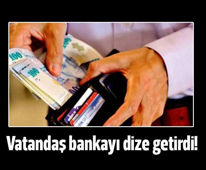 Vatandaş bankayı dize getirdi