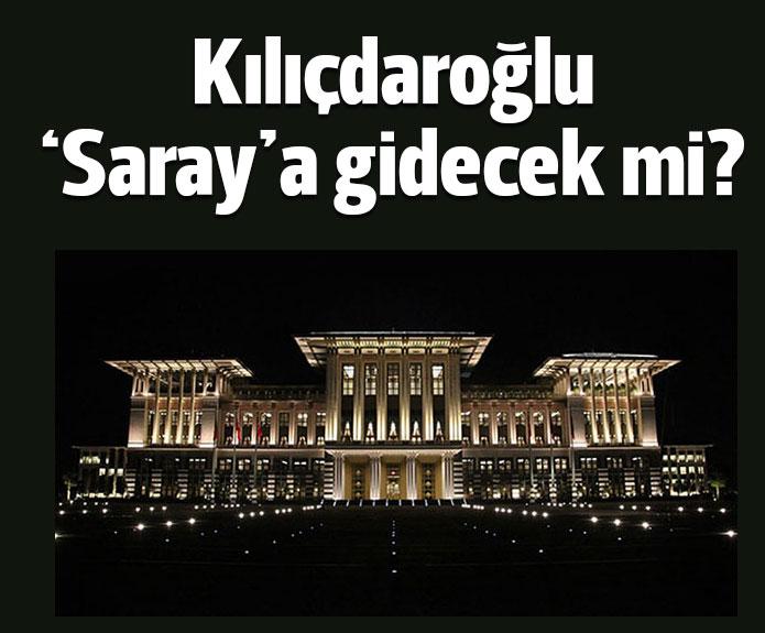 Kılıçdaroğlu Saraya Gidicek