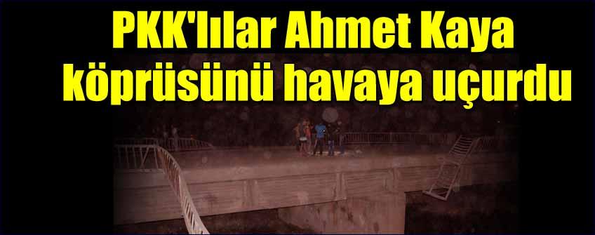 Ahmet kaya köprüsüne bombalı saldırı
