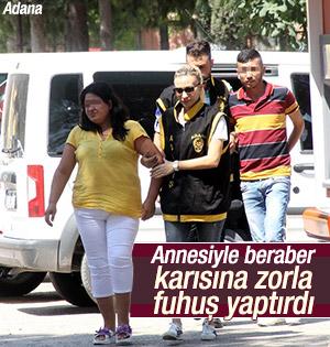 Karısına fuhuş yaptıran Adanalı tutuklandı