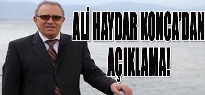 Ali Haydar Konca'dan Açıklama!