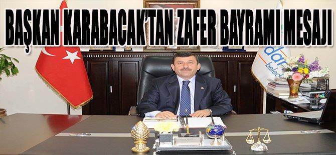 Başkan Karabacak'tan Zafer Bayramı Mesajı