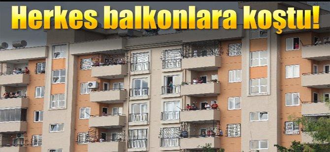 Herkes Balkonlara Koştu!