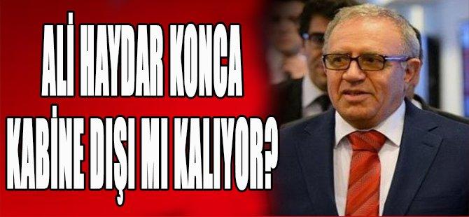 Ali Haydar Konca Kabine Dışı mı Kalıyor?