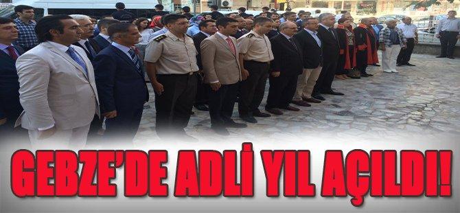Gebze'de Adli Yıl Açıldı!