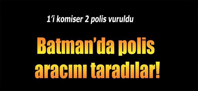 Batman'da Polis Aracını Taradılar!
