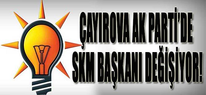Çayırova Ak Parti'de SKM Başkanı Değişiyor!