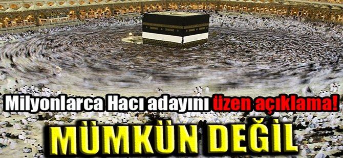 Milyonlarca Hacı adayını üzen açıklama!