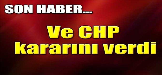Ve CHP Kararını Verdi!