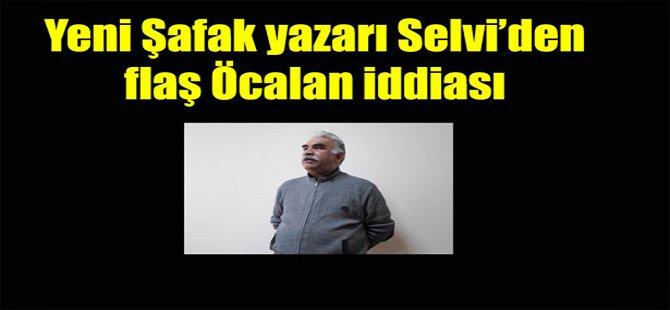 Abdülkadir Selvi'den Öcalan kulisi