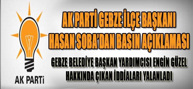 Ak Parti Gebze İlçe Başkanı Hasan Soba'dan Basın Açıklaması