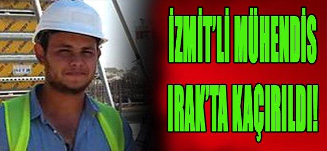İzmit'li Mühendis Irak'ta Kaçırıldı!