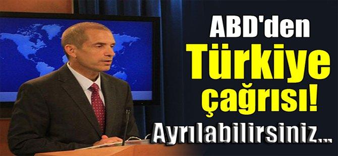 ABD'den Türkiye çağrısı!Ayrılabilirsiniz...
