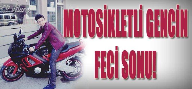 Motosikletli Gencin Feci Sonu!