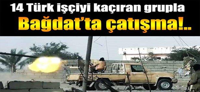 18 Türk İşçiyi Kaçıran Grupla Çatışma!