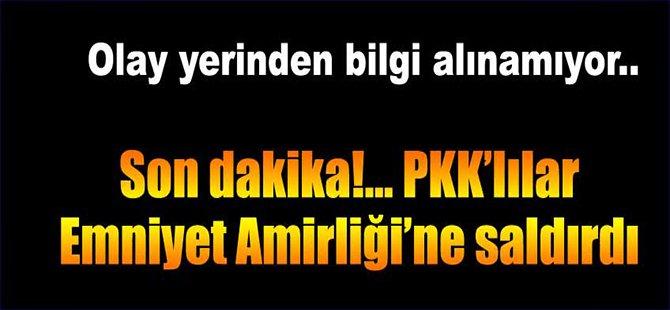 Flaş! PKK İlçe Emniyet Müdürlüğü'ne saldırdı..