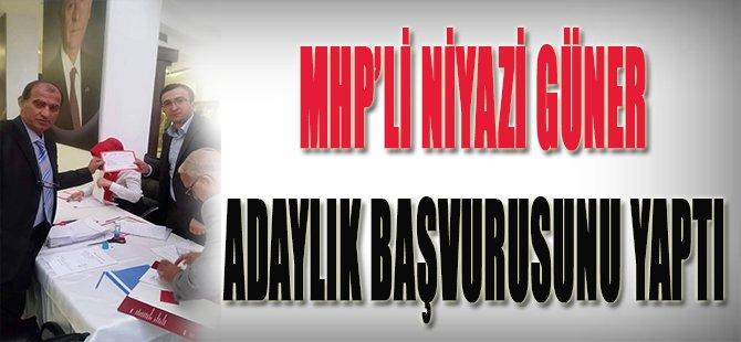 MHP'li Niyazi Güner Adaylık Başvurusunu Yaptı