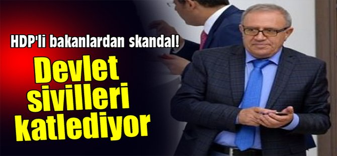 HDP'li bakanlardan skandal!