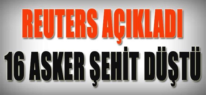 Reuters Açıkladı, 16 Asker Şehit Düştü!