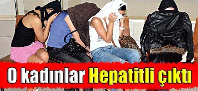 O kadınlar Hepatitli çıktı